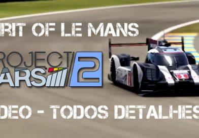 Project Cars 2 – Spiriti of Le Mans – Todos detalhes